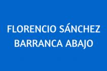 FLORENCIO SÁNCHEZ. BARRANCA ABAJO