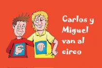 7. Carlos y Miguel van al circo