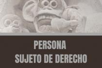 PERSONA SUJETO DE DERECHO