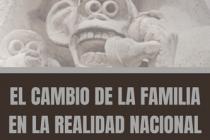 EL CAMBIO DE LA FAMILIA EN LA REALIDAD NACIONAL