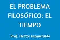 EL PROBLEMA FILOSÓFICO: EL TIEMPO