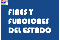 FINES Y FUNCIONES DEL ESTADO