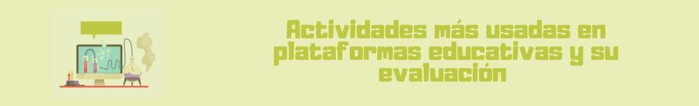 Actividades más usadas en plataformas educativas y su evaluación