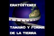 ERATÓSTENES; forma y tamaño de la Tierra