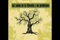 Módulo 3/Unidad 1. Las Ramas de la Filosofía y sus problemas