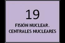 Fisión nuclear. Centrales nucleares