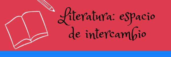 """Fondo fucsia y azul donde se lee """"Literatura: espacio de intercambio"""""""