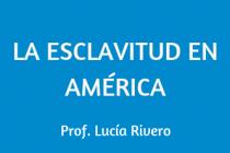 LA ESCLAVITUD EN AMÉRICA