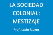 LA SOCIEDAD COLONIAL: MESTIZAJE