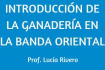 INTRODUCCIÓN DE LA GANADERÍA