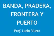 BANDA, PRADERA, FRONTERA Y PUERTO
