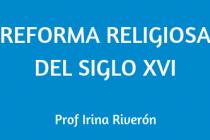 REFORMA RELIGIOSA DEL SIGLO XVI