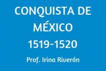 CONQUISTA DE MÉXICO 1519-1521