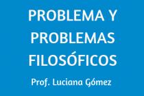 PROBLEMA Y PROBLEMAS FILOSÓFICOS