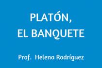 PLATÓN, EL BANQUETE
