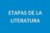 LAS ETAPAS DE LA LITERATURA