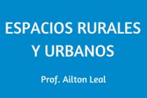ESPACIOS URBANOS Y RURALES