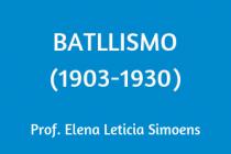 BATLLISMO (1903-1930)