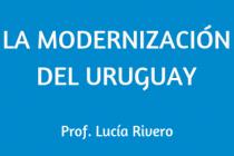 LA MODERNIZACIÓN DEL URUGUAY