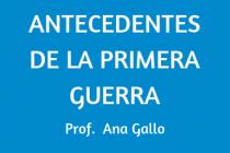 ANTECEDENTES DE LA PRIMERA GUERRA