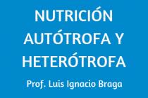 NUTRICIÓN AUTÓTROFA Y HETERÓTROFA